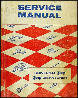 1946-1957 Jeep CJ 2A, CJ 3A 3B, CJ 5 5A 6 Repair Shop Manual Original