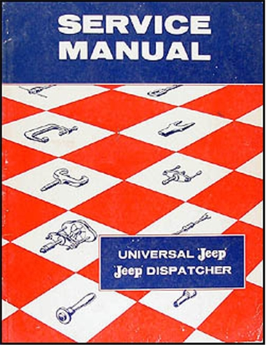 1946-1958 Jeep CJ 2A, CJ 3A 3B, CJ 5 5A 6 Repair Shop Manual Original