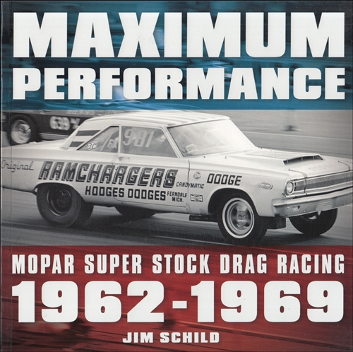 1962-1969 Maximum Performance: Mopar Super Stock Drag Racing History