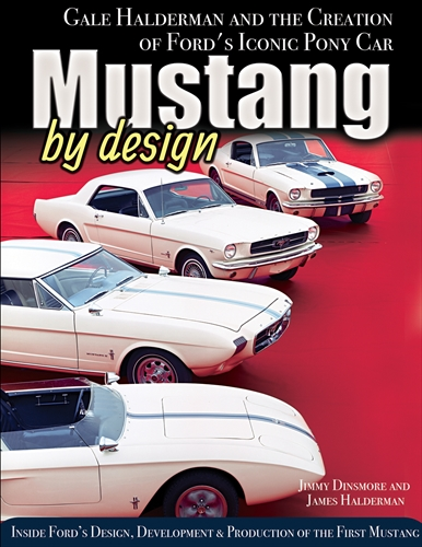 1964-1970 Mustang by Design:  Gale Halderman and the Creation of Ford's Iconic Pony Car