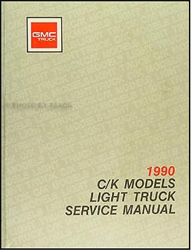 1990 GMC C/K Sierra Pickup Shop Manual Original 1500, 2500, 3500 Truck
