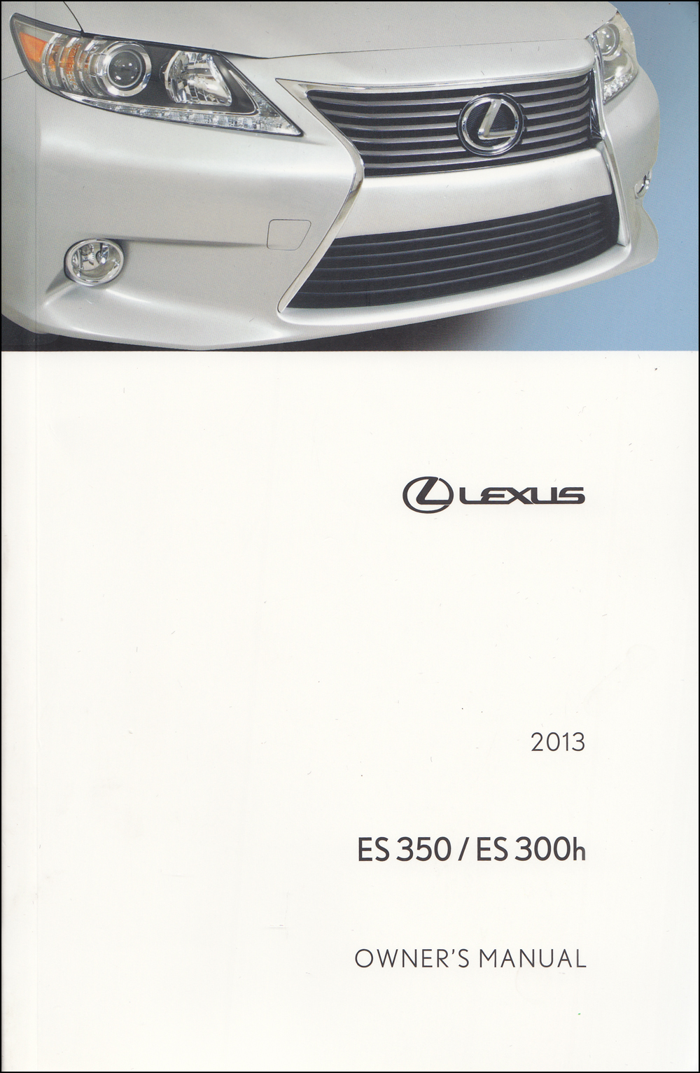 2013 Lexus ES 350 / ES 300h Owners Manual Original
