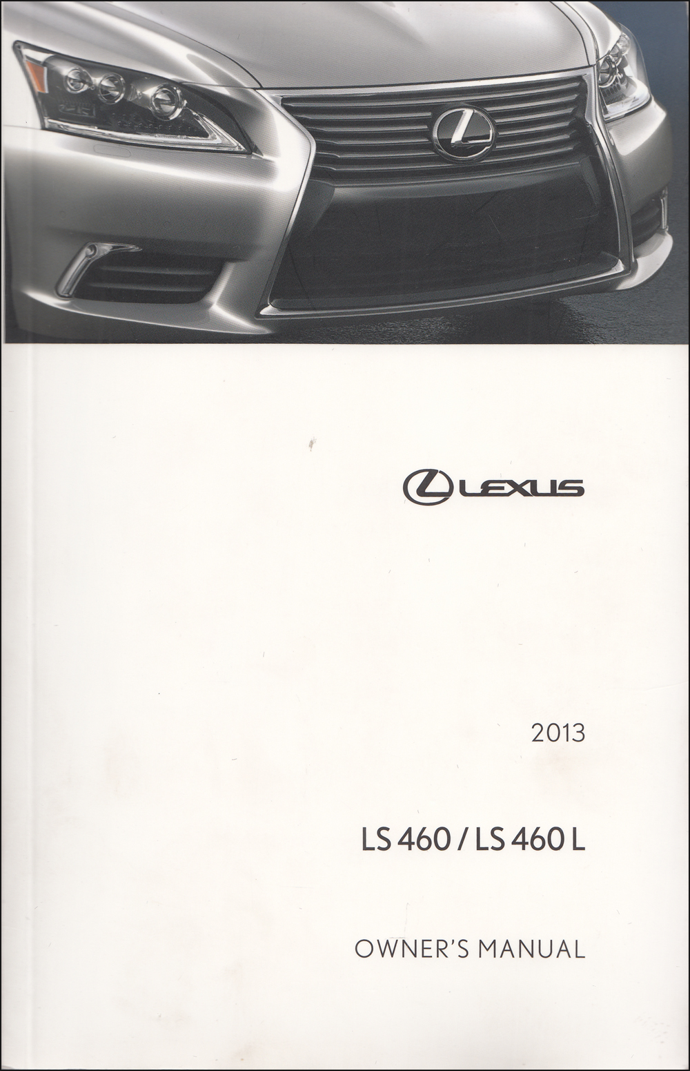2013 Lexus LS460 / LS460L Owners Manual Original