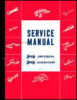 1946-1965 Jeep CJ 2A, CJ 3A 3B, CJ 5 5A 6 Repair Shop Manual Reprint