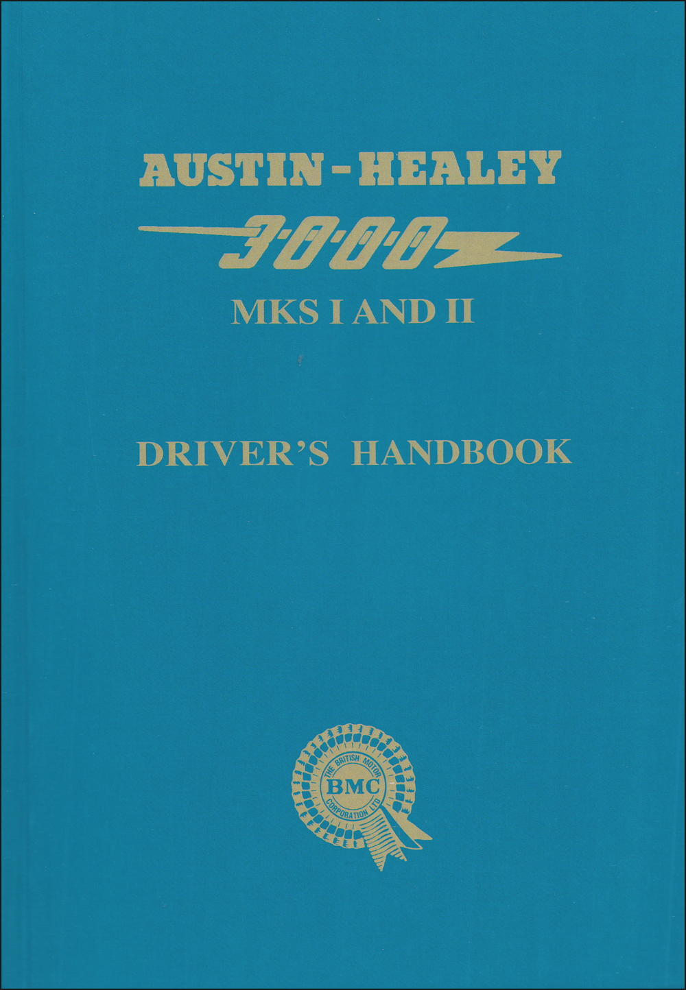 1959-1964 Austin Healey 3000 Mk I and Mk II Owners Manual Reprint