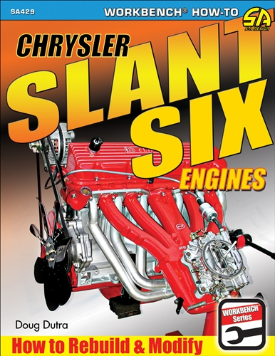 Slant Six Engines How to Rebuild & Modify 170, 198, & 225 Dodge Plymouth Chrysler