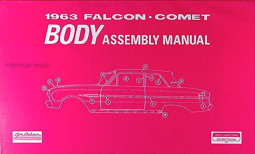 1963 Falcon, Futura, Ranchero, Sprint, Comet Body Assembly Manual