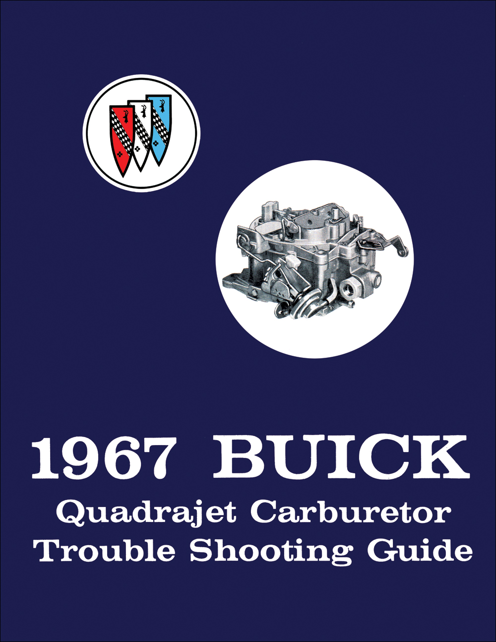 1967 Buick Quadrajet Carburetor Trouble Shooting Manual Reprint