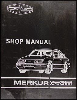 1985 1987 merkur xr4ti repair shop manual original1985 1987 merkur xr4ti repair manual original