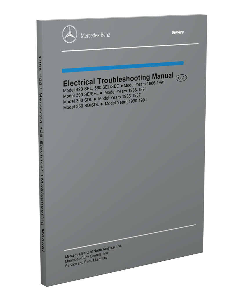 1986-1991 Mercedes 126 Electrical Troubleshooting Manual 300SDL/SE/SEL 350SD/SDL 420SEL 560SEC/SEL