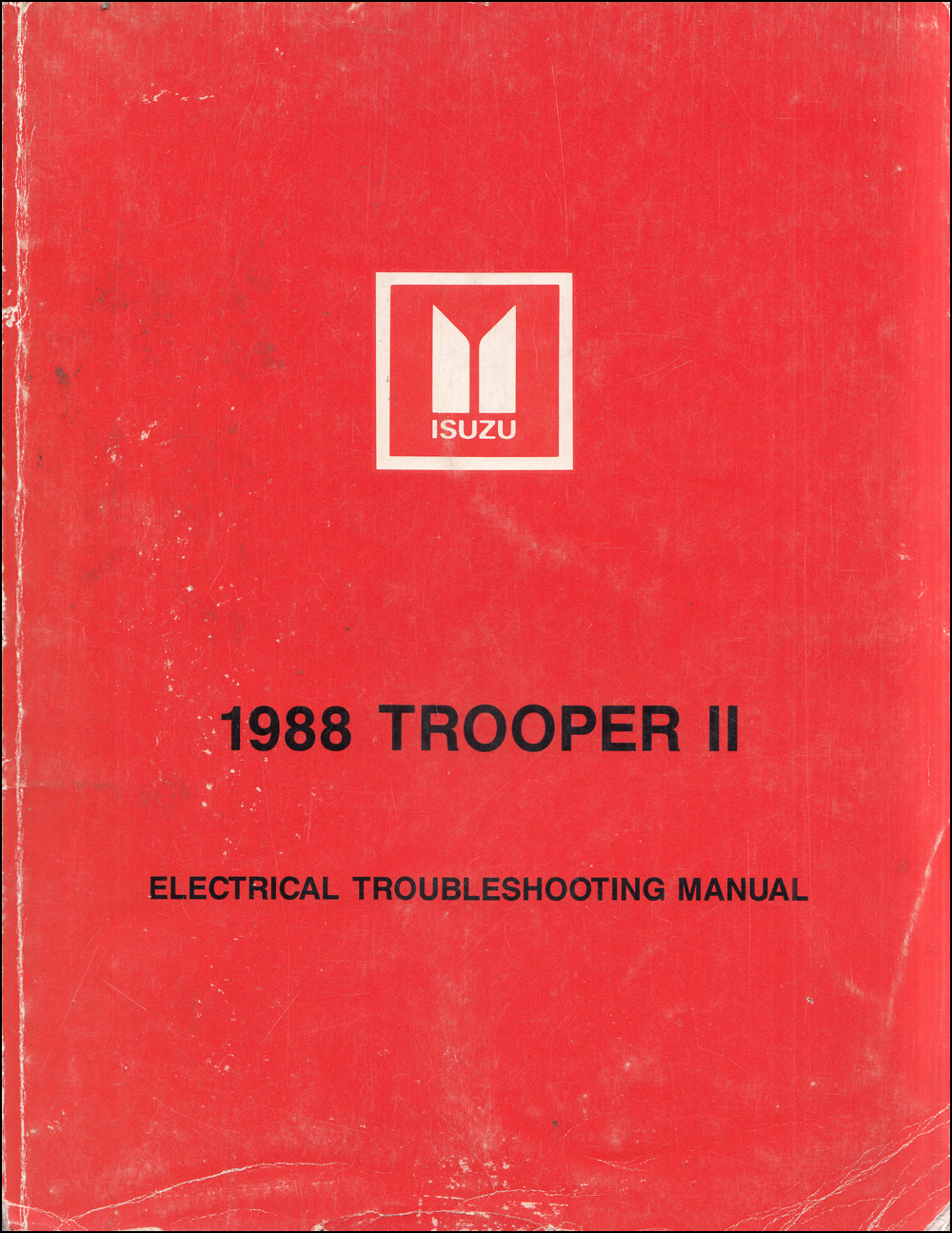 1988 Isuzu Trooper II Electrical Troubleshooting Manual Original