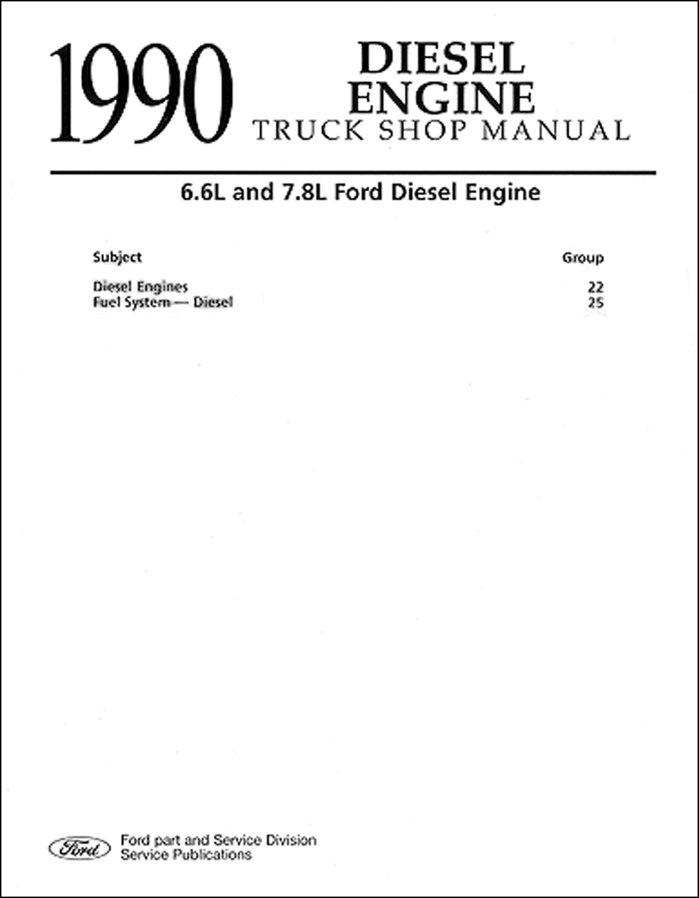 1990 Ford Truck 66 And 78 Diesel Engine Repair Shop Manual Schematics Original