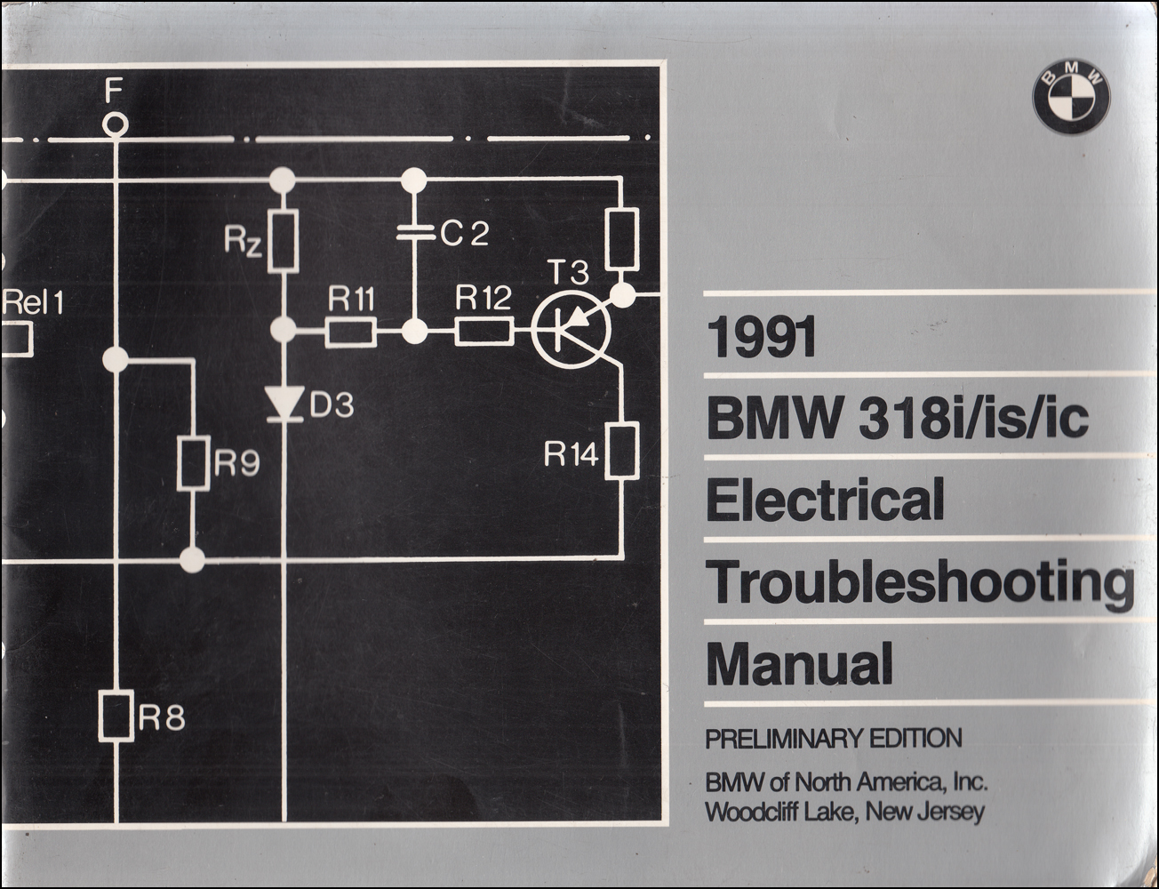 1991 BMW 318i/is/ic Electrical Troubleshooting Manual Preliminary Edition