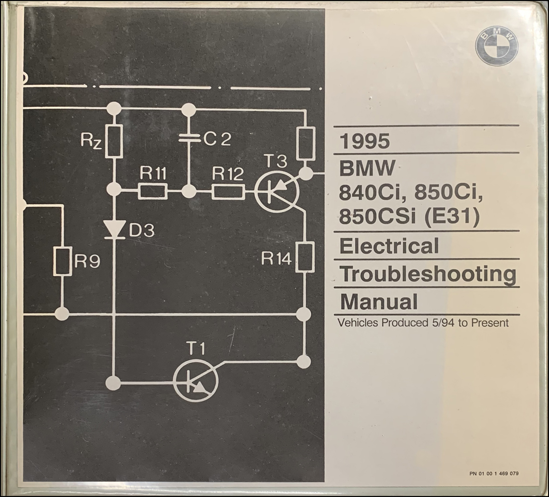 1995 BMW 840Ci, 850Ci, 850CSi Electrical Troubleshooting Manual