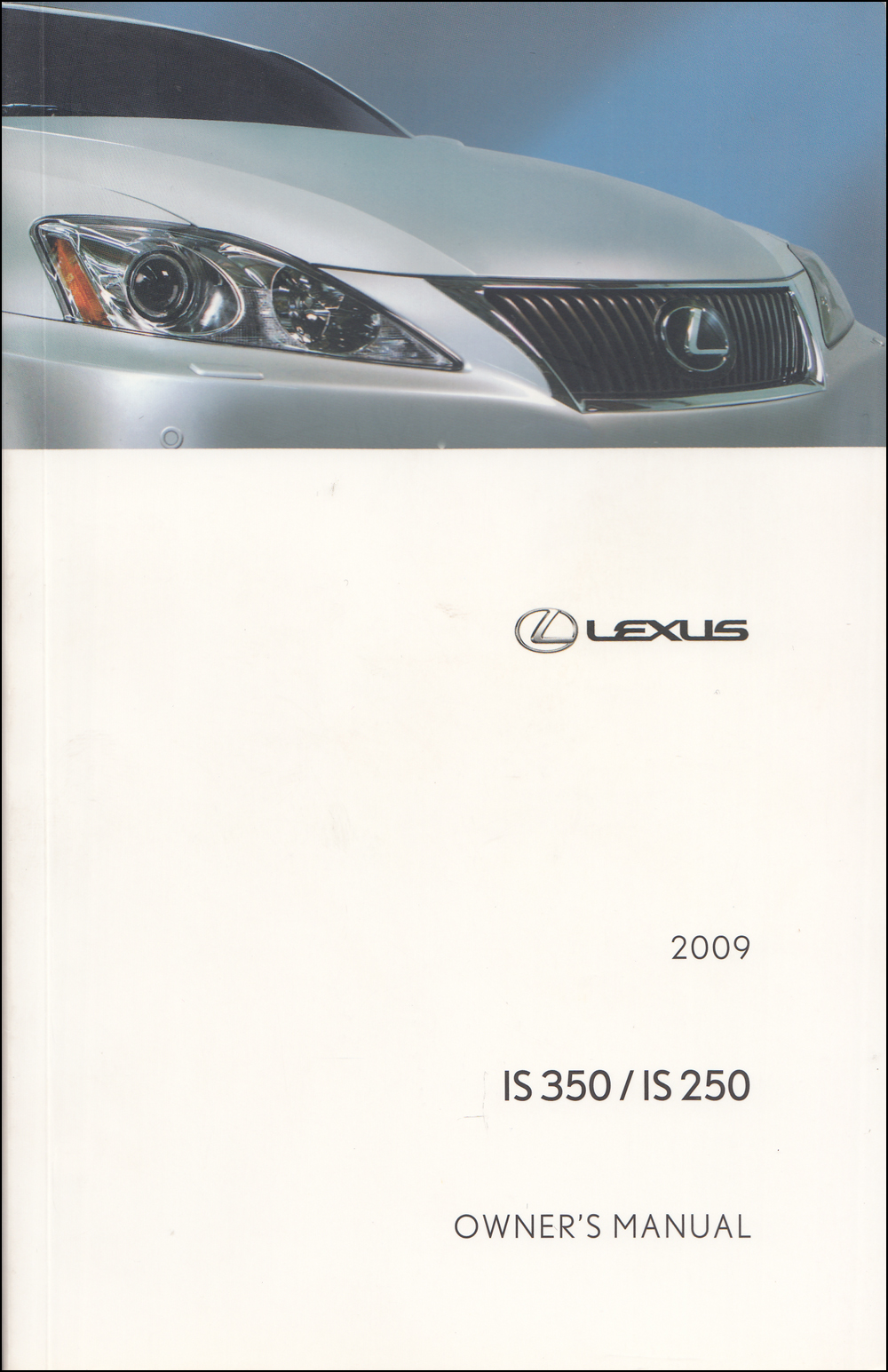 2009 Lexus IS 350 / IS 250 Owner's Manual Original