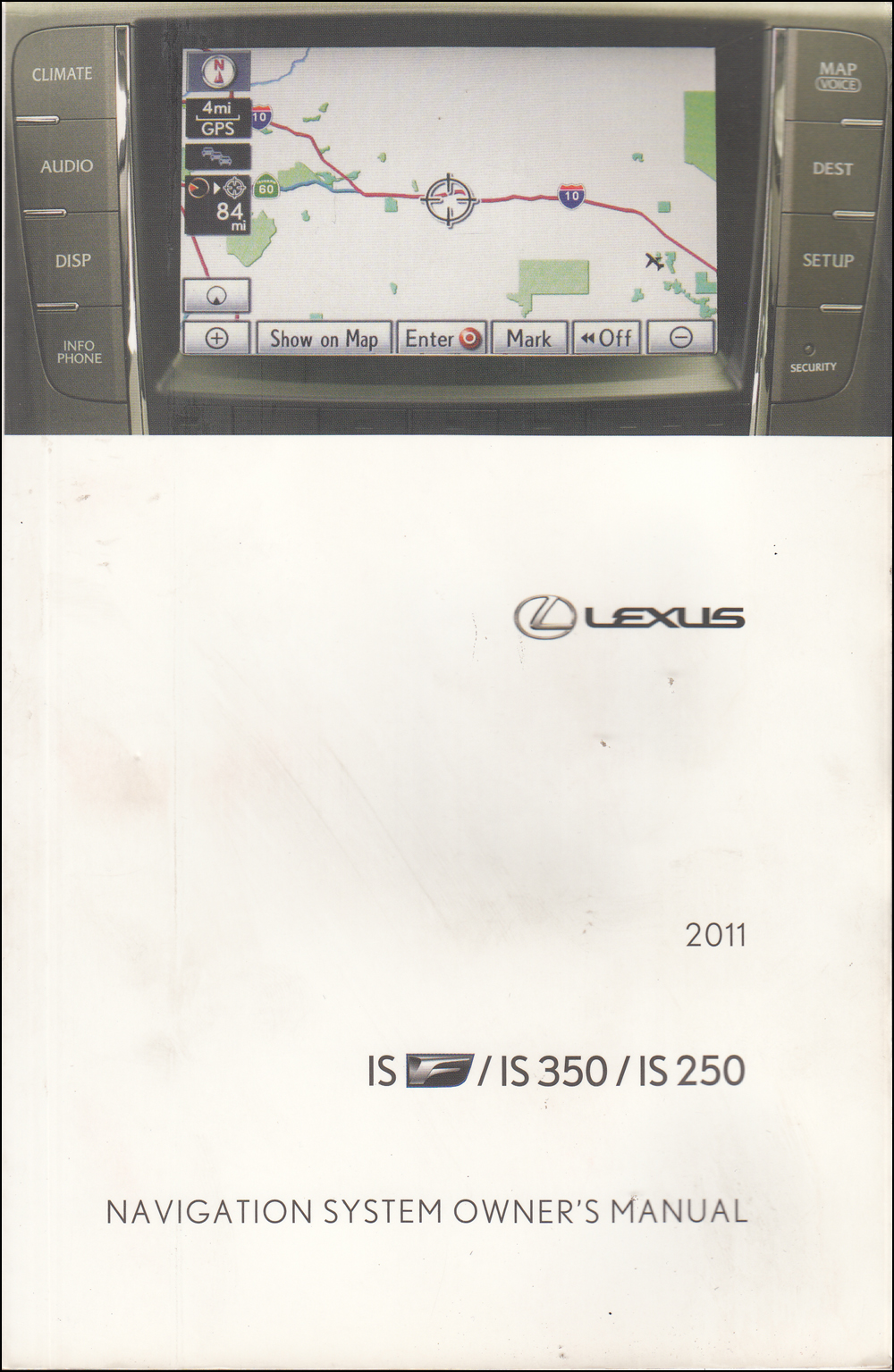 2011 Lexus IS Navigation System Owners Manual Original