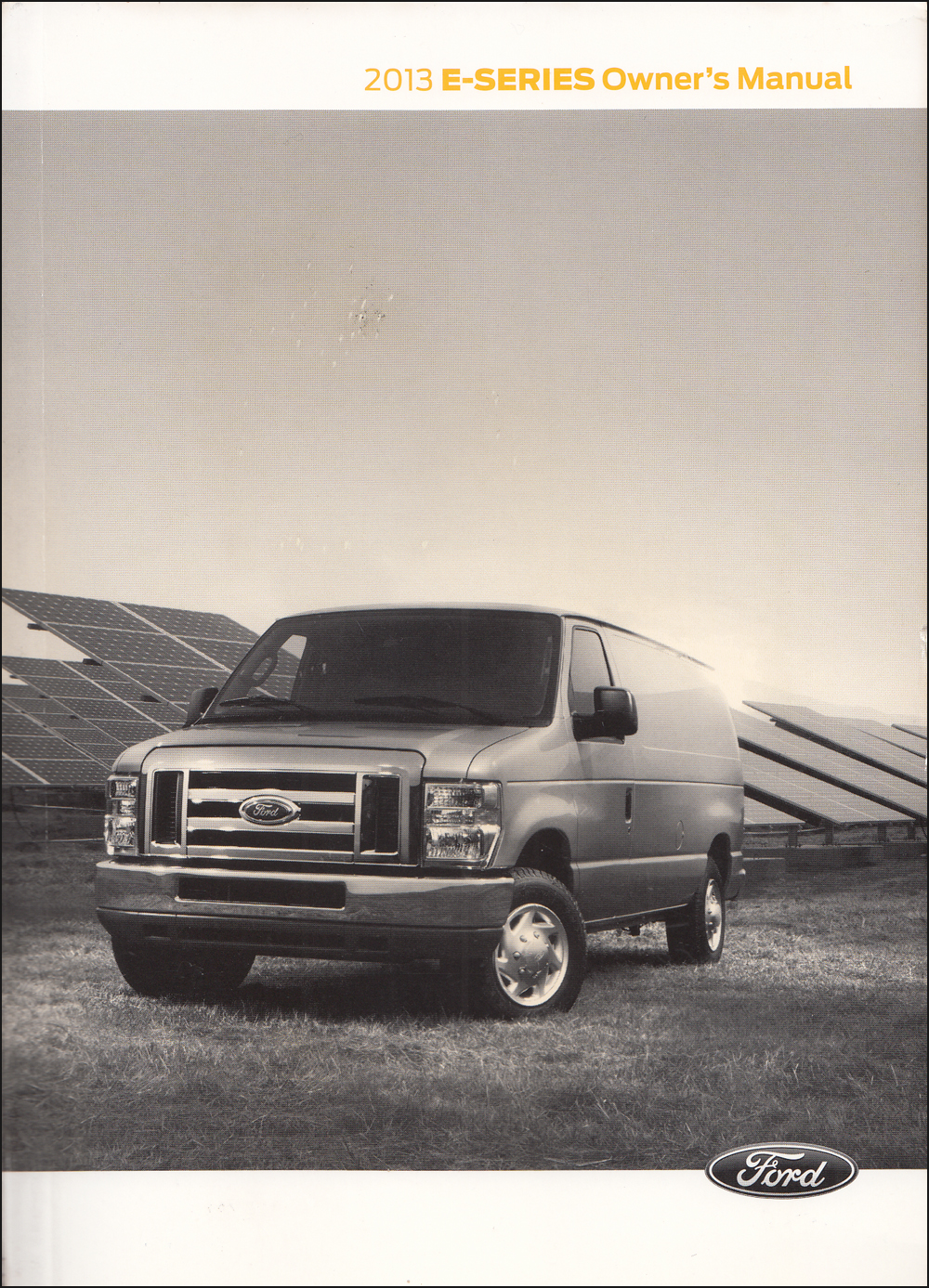 2013 Ford E-Series Econoline Owner's Manual Original