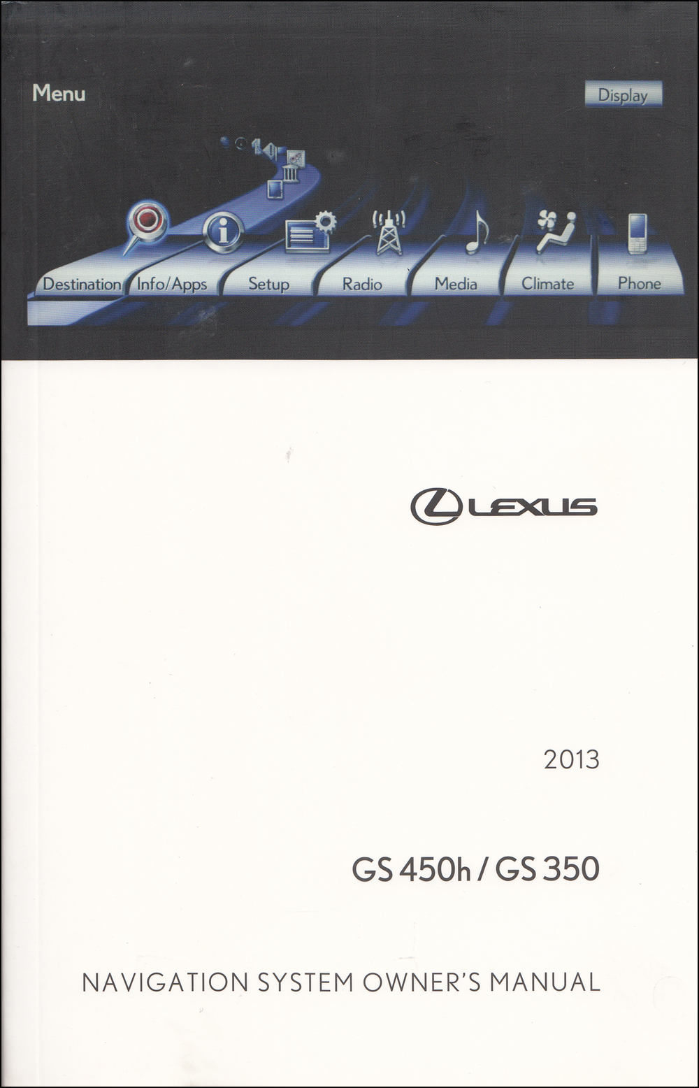 2013 Lexus GS 450h / GS 350 Navigation System Owners Manual Original