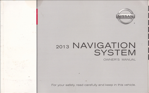 2013 Nissan Luxury Navigation System Owners Manual Original Pathfinder, Murano, Armada, Maxima, 370Z and Quest