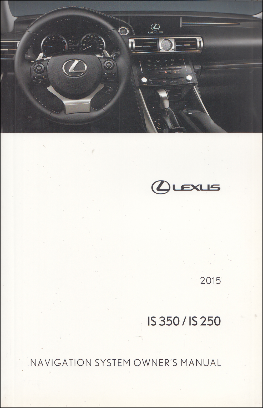 2015 Lexus IS Navigation System Owner's Manual Original