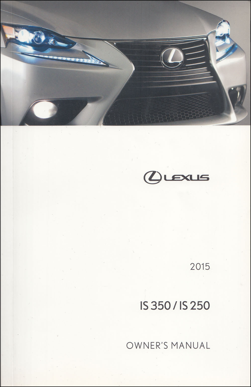 2015 Lexus IS 350 / IS 250 Sedan Owner's Manual Original