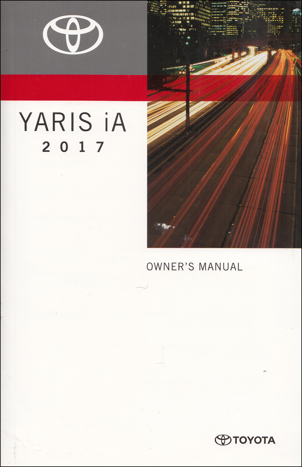 2017 Toyota Yaris iA Owners Manual Original