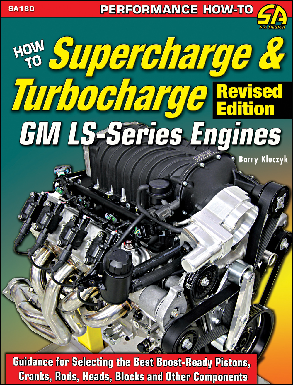 How to Supercharge & Turbocharge GM LS-Series and Vortec Engines
