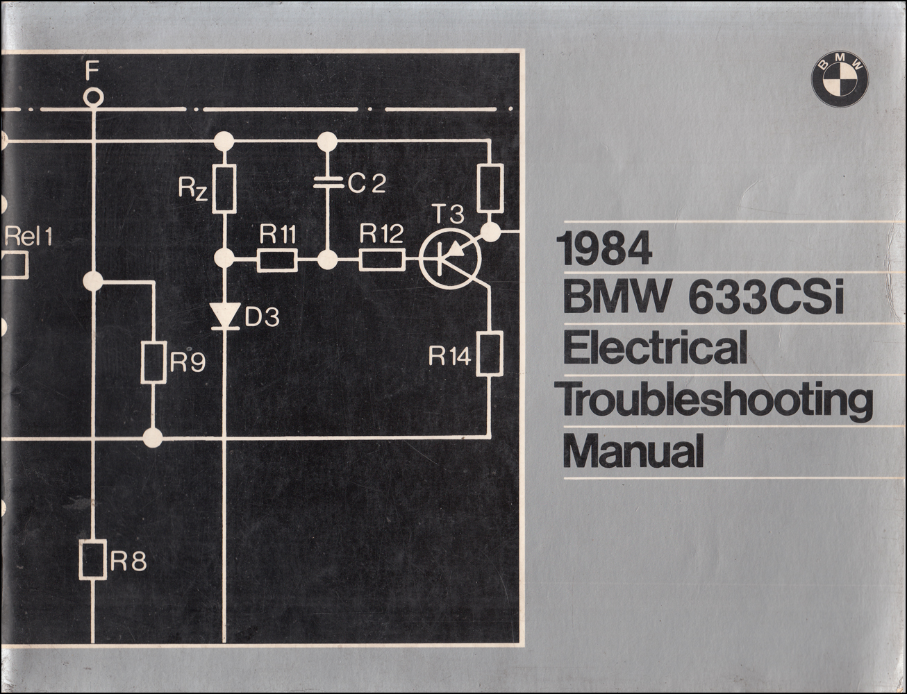 1984 BMW 633CSi Electrical Troubleshooting Manual Original Bmw Csi Wiring Diagram on bmw 645 csi, bmw 3.0 csi, bmw 850 csi, 1982 bmw csi, bmw 8 series csi, bmw 325 csi, bmw 630 csi, bmw 628 csi, bmw m635 csi, bmw 635 csi, bmw 840 csi, 1976 bmw csi, bmw 633 cs,